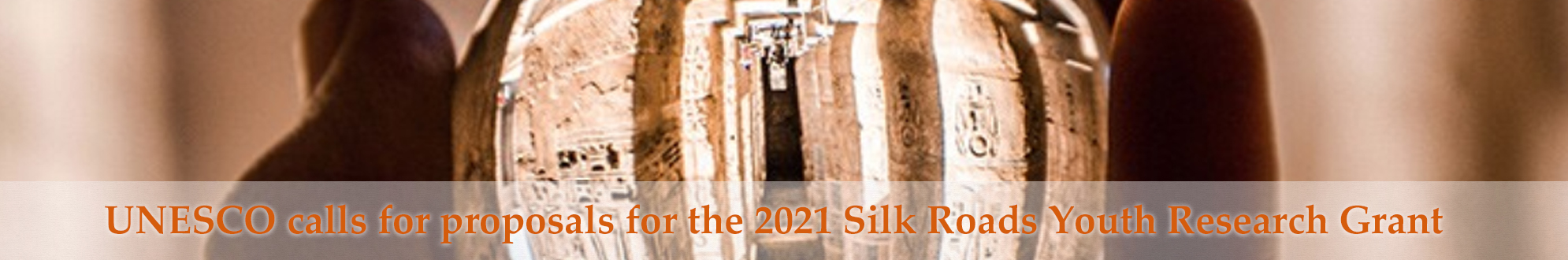 UNESCO calls for proposals for the 2021 Silk Roads Youth Research Grant http://www.cipsh.net/web/news-317.htm